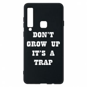Samsung A9 2018 Case Don't grow up