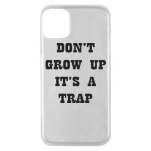 Etui na iPhone 11 Pro Don't grow up