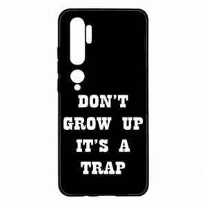 Xiaomi Mi Note 10 Case Don't grow up