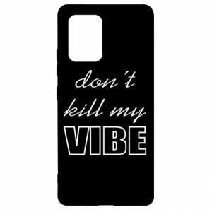 Etui na Samsung S10 Lite Don't kill my vibe