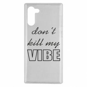 Etui na Samsung Note 10 Don't kill my vibe
