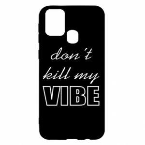 Etui na Samsung M31 Don't kill my vibe