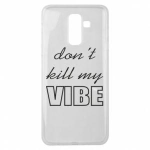 Etui na Samsung J8 2018 Don't kill my vibe