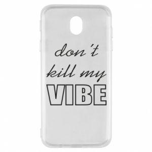 Etui na Samsung J7 2017 Don't kill my vibe