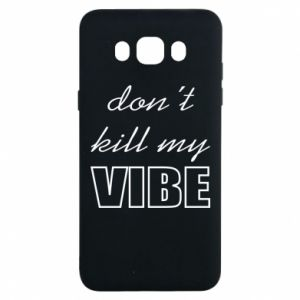 Etui na Samsung J7 2016 Don't kill my vibe