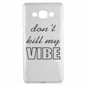 Etui na Samsung A5 2015 Don't kill my vibe
