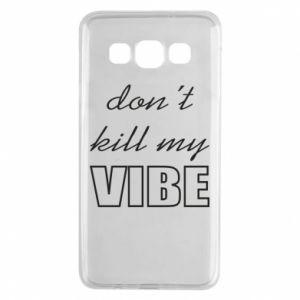Etui na Samsung A3 2015 Don't kill my vibe