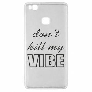 Etui na Huawei P9 Lite Don't kill my vibe