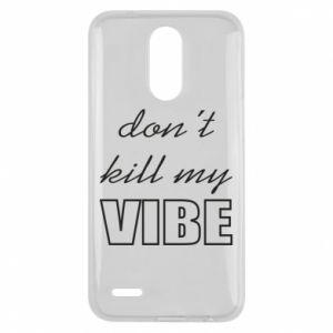 Etui na Lg K10 2017 Don't kill my vibe