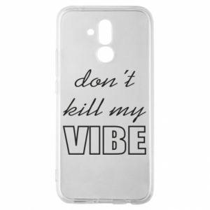Etui na Huawei Mate 20 Lite Don't kill my vibe