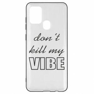 Etui na Samsung A21s Don't kill my vibe