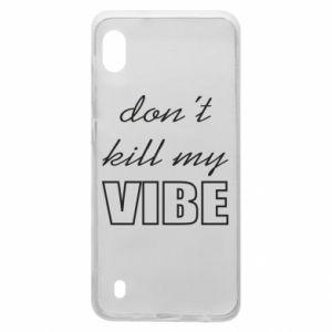 Etui na Samsung A10 Don't kill my vibe