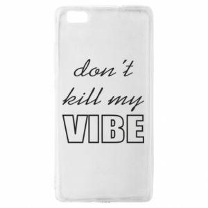 Etui na Huawei P 8 Lite Don't kill my vibe