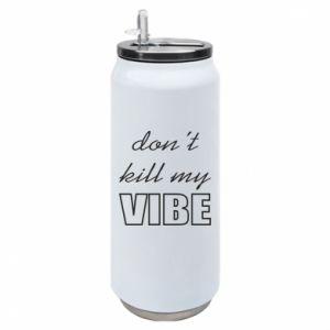 Puszka termiczna Don't kill my vibe