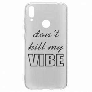 Etui na Huawei Y7 2019 Don't kill my vibe