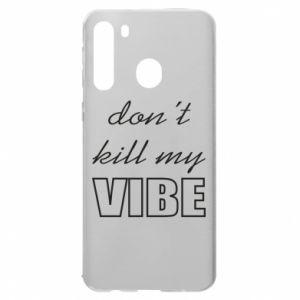 Etui na Samsung A21 Don't kill my vibe