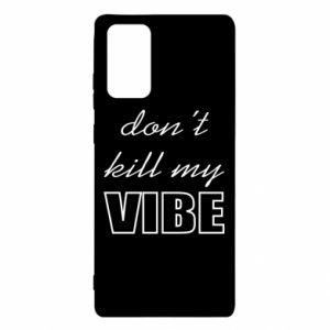 Etui na Samsung Note 20 Don't kill my vibe