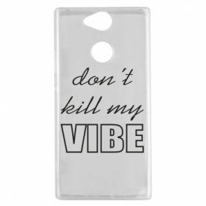 Etui na Sony Xperia XA2 Don't kill my vibe