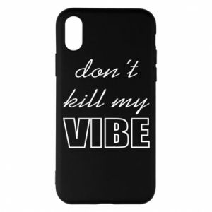 Phone case for iPhone X/Xs Don't kill my vibe
