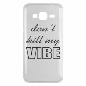 Phone case for Samsung J3 2016 Don't kill my vibe