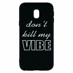 Phone case for Samsung J3 2017 Don't kill my vibe