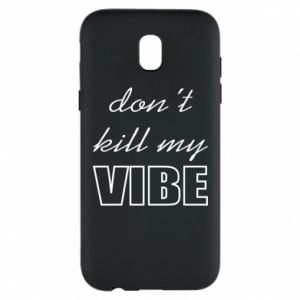 Phone case for Samsung J5 2017 Don't kill my vibe