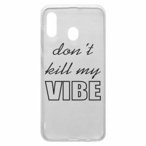 Phone case for Samsung A30 Don't kill my vibe