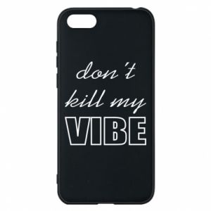 Phone case for Huawei Y5 2018 Don't kill my vibe