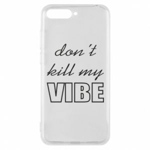 Phone case for Huawei Y6 2018 Don't kill my vibe