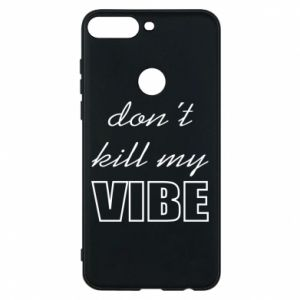 Phone case for Huawei Y7 Prime 2018 Don't kill my vibe