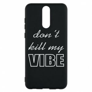 Phone case for Huawei Mate 10 Lite Don't kill my vibe