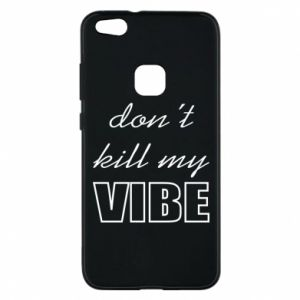 Phone case for Huawei P10 Lite Don't kill my vibe