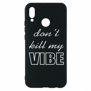 Phone case for Huawei P20 Lite Don't kill my vibe