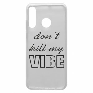 Phone case for Huawei P30 Lite Don't kill my vibe