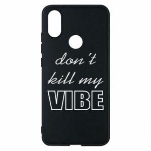 Phone case for Xiaomi Mi A2 Don't kill my vibe