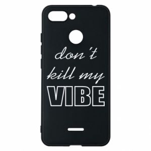 Phone case for Xiaomi Redmi 6 Don't kill my vibe