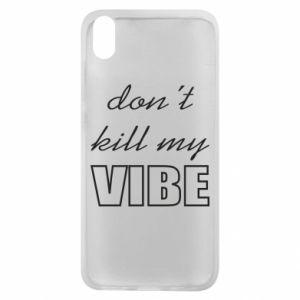 Phone case for Xiaomi Redmi 7A Don't kill my vibe