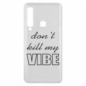 Phone case for Samsung A9 2018 Don't kill my vibe