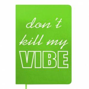 Notepad Don't kill my vibe