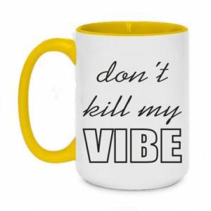 Two-toned mug 450ml Don't kill my vibe