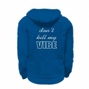 Bluza na zamek dziecięca Don't kill my vibe
