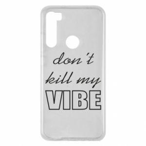 Etui na Xiaomi Redmi Note 8 Don't kill my vibe