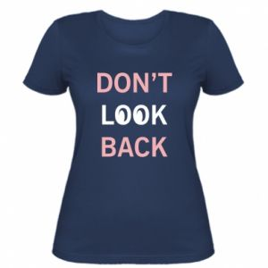 Women's t-shirt Don't look back