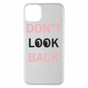 Etui na iPhone 11 Pro Max Don't look back