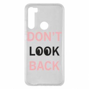 Xiaomi Redmi Note 8 Case Don't look back