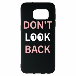 Samsung S7 EDGE Case Don't look back