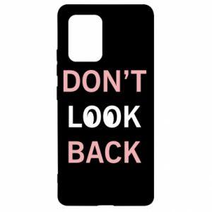 Samsung S10 Lite Case Don't look back