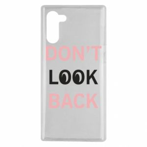 Samsung Note 10 Case Don't look back