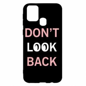 Samsung M31 Case Don't look back