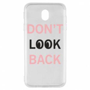 Samsung J7 2017 Case Don't look back